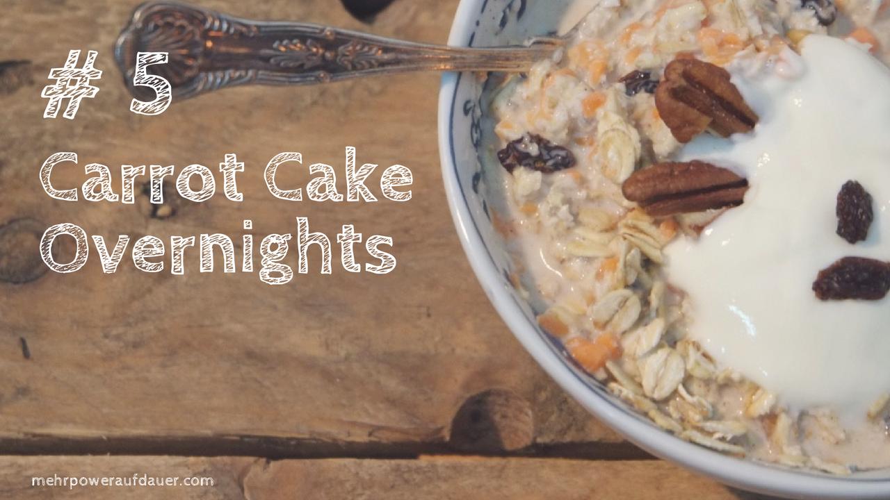 Carrot Cake Overnightoats @ mehrpoweraufdauer.com
